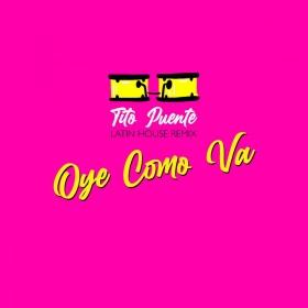 TITO PUENTE - OYE COMO VA (LATIN HOUSE REMIX)